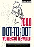 1000 Dot-to-Dot: Wonders of the World - Thomas Pavitte