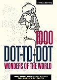 1000 Dot-to-Dot: Wonders of the World - Thomas Pavitte
