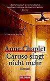Caruso singt nicht mehr: Roman