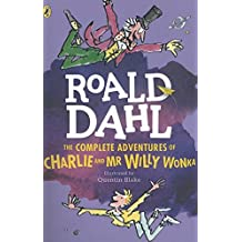The Complete Adventures of Charlie and Mr Willy Wonka (Dahl Fiction)