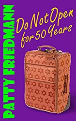 Do Not Open For 50 Years: Book 3, The Cooper Family Saga
