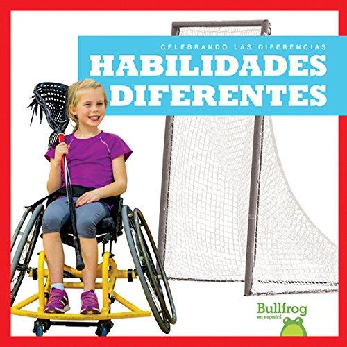 Habilidades Diferentes (Different Abilities) (Celebrando Las Diferencias / Celebrating Differences) por Rebecca Pettiford