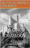 LOS CINCO CRUZADOS