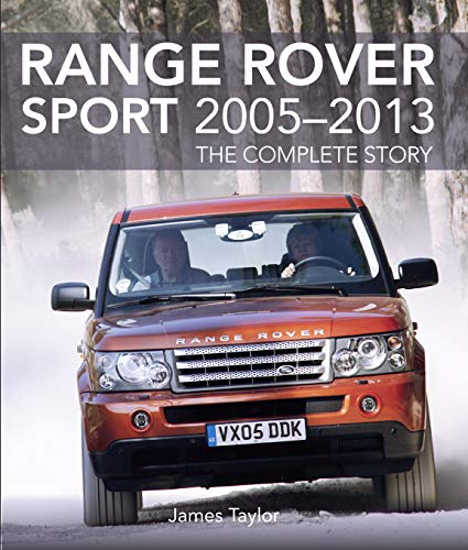 Range Rover Sport 2005-2013: The Complete Story (English Edition)