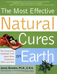 [The Most Effective Natural Cures on Earth: What Treatments Work and Why] (By: Ph.D. Jonny Bowden) [published: February, 2008]