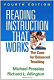 Reading Instruction That Works, Fourth Edition: The Case for Balanced Teaching by Michael Pressley PhD (2014-10-02)