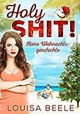 Holy Shit!: Keine Weihnachtsgeschichte