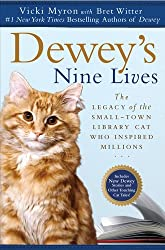 Dewey's Nine Lives: The Legacy of the Small-Town Library Cat Who Inspired Millions[ DEWEY'S NINE LIVES: THE LEGACY OF THE SMALL-TOWN LIBRARY CAT WHO INSPIRED MILLIONS ] by Myron, Vicki (Author ) on Nov-01-2011 Paperback