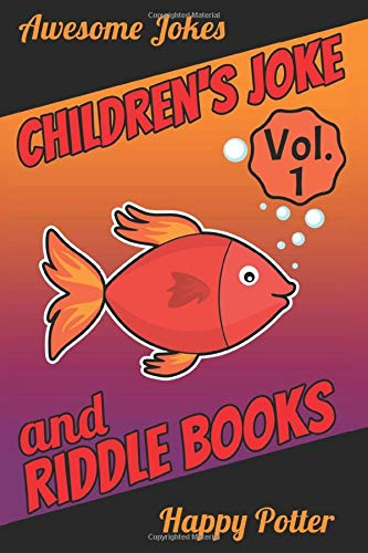 Children's Joke & Riddle Books - Vol. 1: 250+ Jokes & Riddles - Logic & Brain Teasers, Laugh-Out-Loud Jokes for Children and the Whole Family - Trick Question