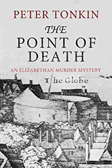 The Point of Death (An Elizabethan Murder Mystery) by [Tonkin, Peter]