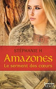 Amazones - Le serment des coeurs (HQN) par [H., Stéphanie]