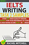Ielts Writing Task 2 Samples : Over 45 High-Quality Model Essays for Your Reference to Gain a High Band Score 8.0+ In 1 Week (Book 1)