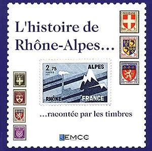 """Afficher """"L'Histoire de Rhône-Alpes... racontée par les timbres"""""""