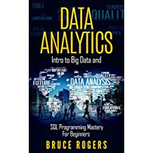 Data Analytics: Intro to Big Data and SQL Programming Mastery For Beginners (English Edition)