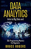 #2: Data Analytics: Intro to Big Data and SQL Programming Mastery For Beginners