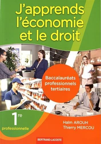 J'apprends l'économie et le droit 1re professionnelle Bac pro tertiaires par Haïm Arouh