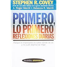 Primero, Lo Primero/ First Things First Everyday: Reflexiones Diarias (Paidos Empresa) (Spanish Edition) by Stephen R. Covey (2006-06-30)