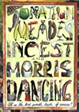 Incest and Morris Dancing: A Gastronomic Revolution by Meades, Jonathan (2002) Hardcover