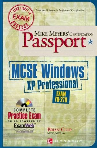 Mike Meyers' MCSE Windows XP Professional Certification Passport: Exam 70-270 (Mike Meyers' Certification Passport) por Brian Culp