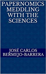 Papernomics: Meddling with the Sciences