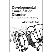 Developmental Coordination Disorder: Hints and Tips for the Activities of Daily Living