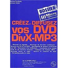 Créez et diffusez vos DVD DivX-MP3
