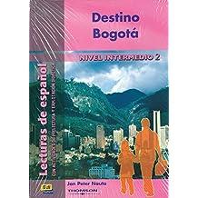 Destino Bogotá (Lecturas de español para jóvenes y adult)