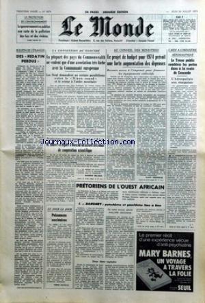 MONDE (LE) [No 8874] du 26/07/1973 - LA PROTECTION DE L'ENVIRONNEMENT - ES FEDAYIN PERDUS - LA CONVENTION DE YAOUNDE - LE PROJET BUDGET - L'AIDE A L'INDUSTRIE AERONAUTIQUE - LE CONCORDE - JOBERT A MOSCOU - COOPERATION SCIENTIFIQUE- PRETORIENS DE L'OUEST AFRICAIN - DAHOMEY PAR DECRAENE. par Collectif