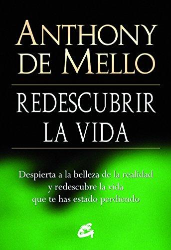 Redescubrir La Vida (Espiritualidad) por Anthony De Mello