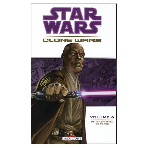 Star Wars The Clone Wars, Tome 6 : Démonstration de force