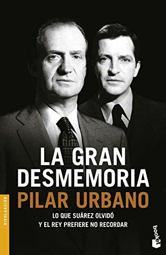 La gran desmemoria (Divulgación) por Pilar Urbano