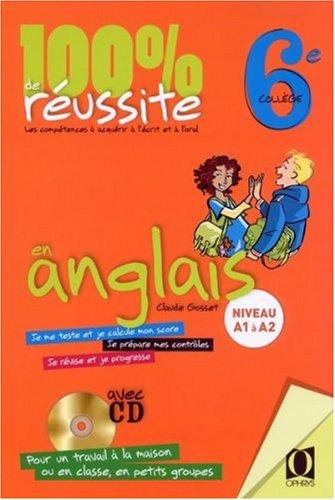 100% de réussite en anglais Classe 6ème par Claude Gosset