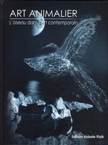 Art animalier : Tome 4, L'oiseau dans l'art contemporain