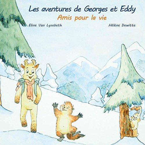 Les Aventures de Georges et Eddy: Amis pour la Vie
