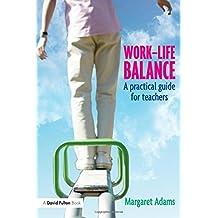 Work-Life Balance: A Practical Guide for Teachers