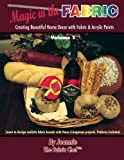 Magic in the Fabric: Creating Beautiful Home Decor with Fabric and Acrylic Paints: Volume 1