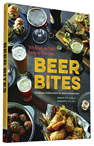Beer Bites: Tasty Recipes and Perfect Pairings for Brew Lovers