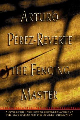 The Fencing Master - Arturo Perez-reverte
