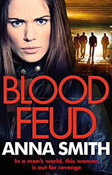 Blood Feud: The gritty fast-paced gangster thriller that's got readers gripped! (Kerry Casey Book 1) by [Smith, Anna]