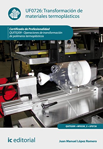 Transformación de materiales termoplásticos. QUIT0209 (Spanish Edition)