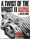 A Twist of the Wrist II: The Basics of High Performance Motorcycle Riding: 002