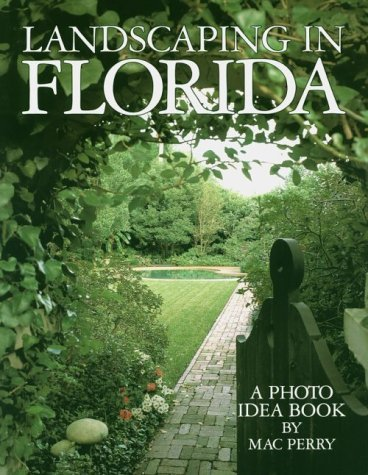Landscaping in Florida a Photo Idea Book by Mac Perry (1990-02-01)