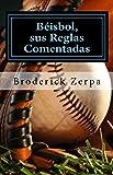Béisbol, sus Reglas Comentadas