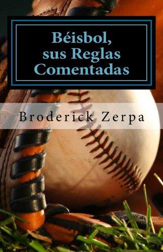 Béisbol, sus Reglas Comentadas por Broderick Zerpa