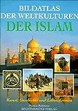 Bildatlas der Weltkulturen, Der Islam -