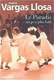Le paradis - un peu plus loin | Vargas Llosa, Mario (1936-....). Auteur