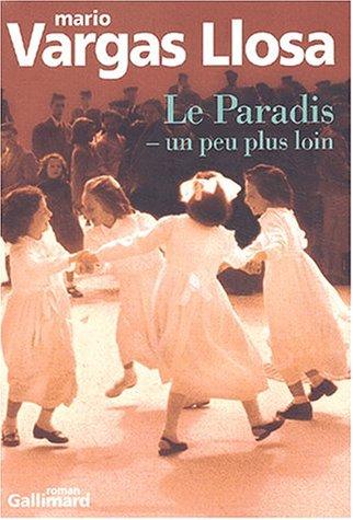 Le Paradis, un peu plus loin par Mario Vargas Llosa