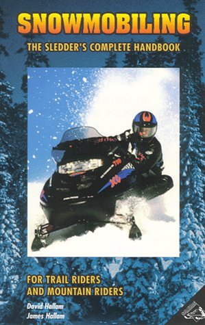 Snowmobiling: The Sledders Complete Handbook por Dave Hallan