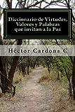 Diccionario de Virtudes, Valores y Palabras que invitan a la Paz