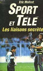 Sport et tele. les liaisons secretes.